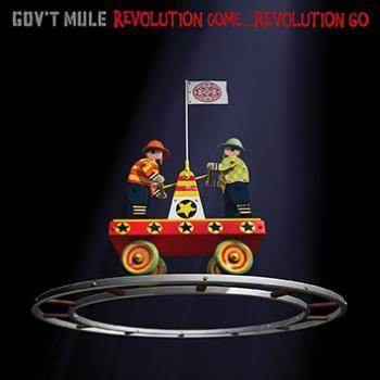 GOVT MULE Revolution Come, Revolution Go