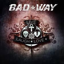 bad way Live Laugh Love