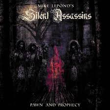MIKE LEPOND´S SILENT ASSASINS - PAWN AND PROPHECY 1