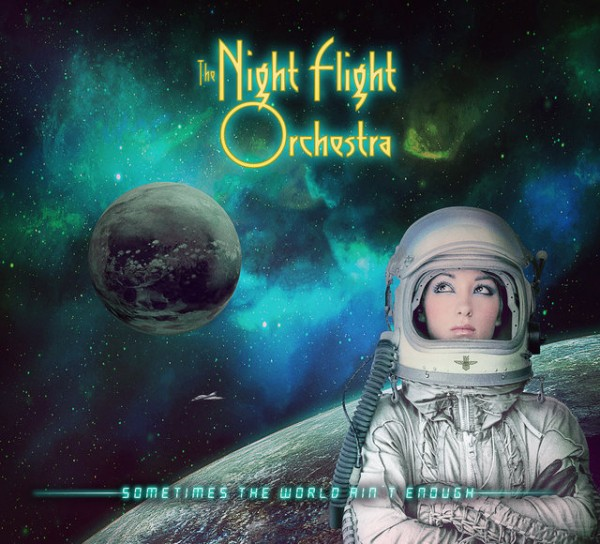 319537_The_Nightflight_Orchestra___Sometimes_The_World_Ain_t_Enough__Digi_Cover_